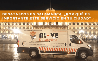Servicio de Desatascos en Salamanca: ¿Por qué es importante contar con estos servicios en tu ciudad?